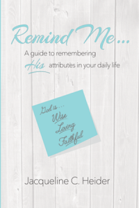 Remind Me - A Devotional book by Jacqueline Hedier